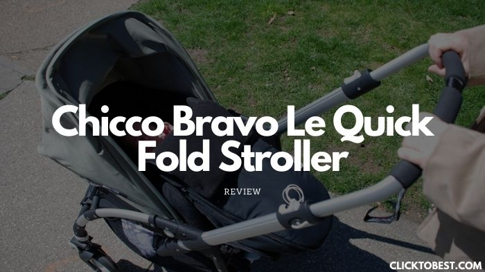Chicco Bravo Le Quick Fold Stroller Review [2020]