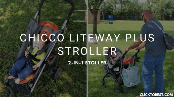 Chicco Liteway Plus Stroller Review -2-in-1 Stoller