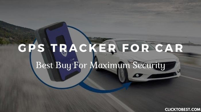 GPS Tracker For Car [2020] – Best Buy For Maximum Security