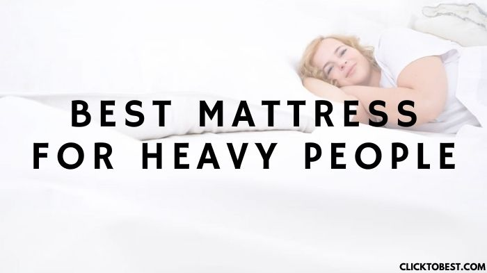 Best Mattress For Heavy People Review[2020]