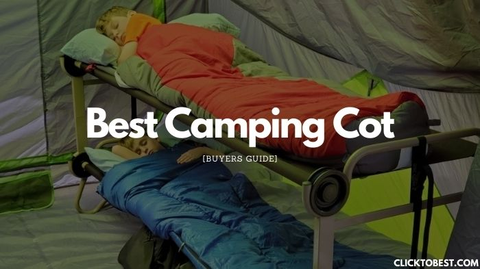 Best Camping Cot [2020] And Buyers Guide