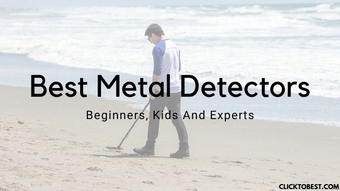 Best Metal Detectors [2020]-Beginners, Kids And Experts