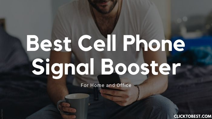 Best Cell Phone Signal Booster For Home and Office [2020]